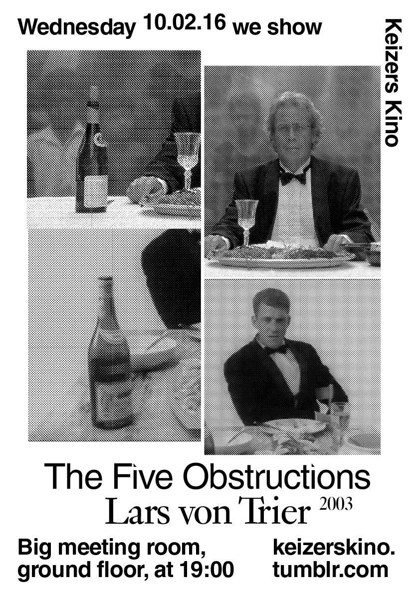 Five Obstructions, screened 10th February 2016